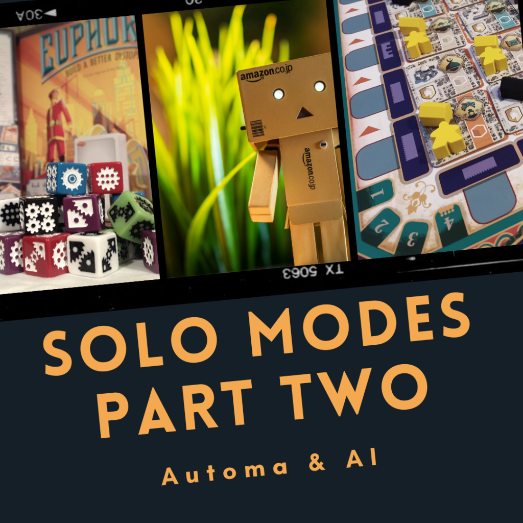 Blog – Solo Modes In Board Games – Part Two (Automa)